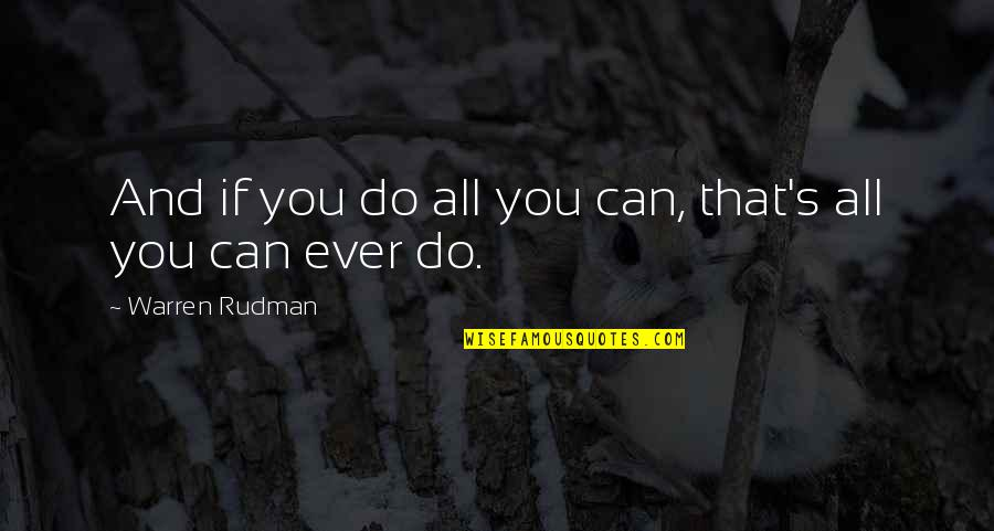Warren's Quotes By Warren Rudman: And if you do all you can, that's