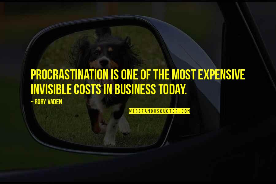 Warriors Death Quotes By Rory Vaden: Procrastination is one of the most expensive invisible
