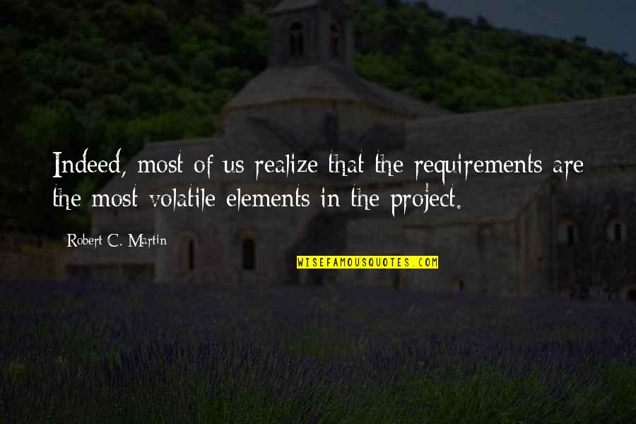 Warwick Todd Quotes By Robert C. Martin: Indeed, most of us realize that the requirements