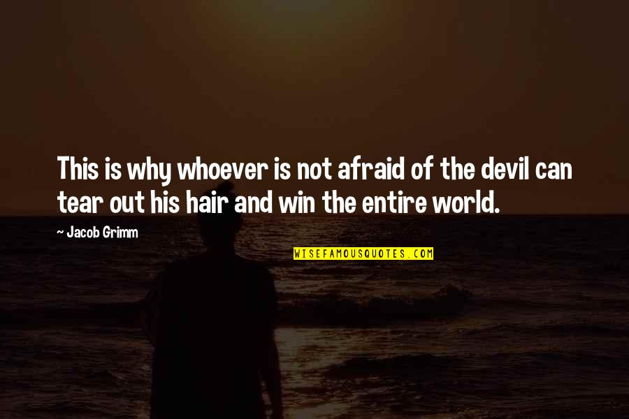 Washboard Quotes By Jacob Grimm: This is why whoever is not afraid of