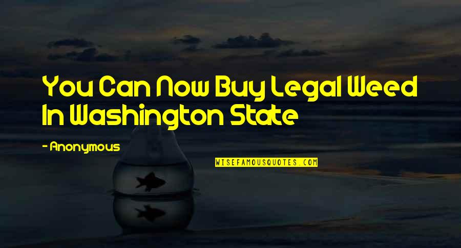 Washington State Quotes By Anonymous: You Can Now Buy Legal Weed In Washington