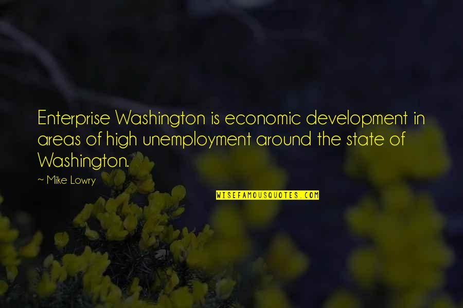 Washington State Quotes By Mike Lowry: Enterprise Washington is economic development in areas of
