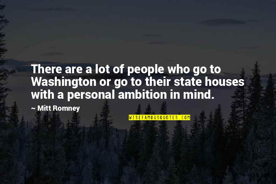 Washington State Quotes By Mitt Romney: There are a lot of people who go