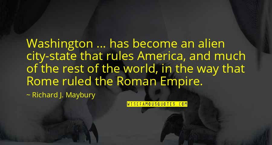 Washington State Quotes By Richard J. Maybury: Washington ... has become an alien city-state that