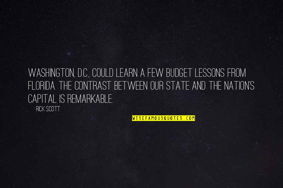 Washington State Quotes By Rick Scott: Washington, D.C., could learn a few budget lessons