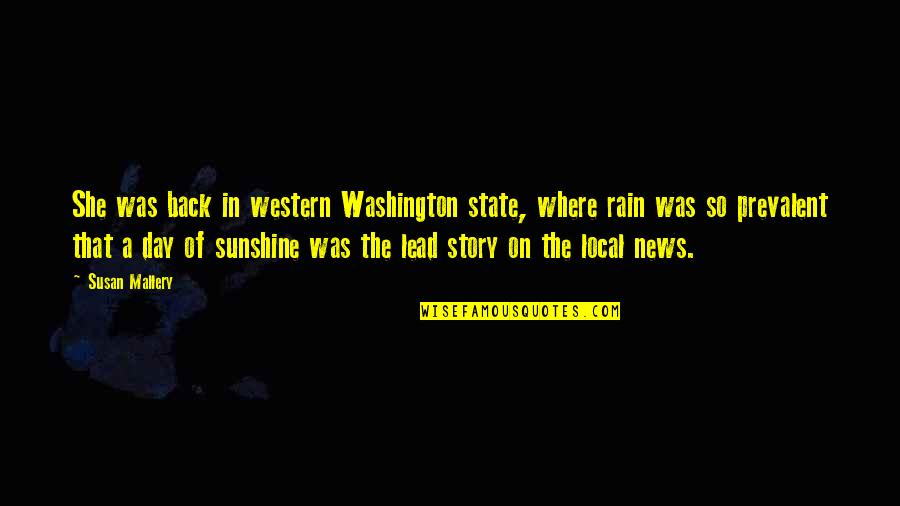 Washington State Quotes By Susan Mallery: She was back in western Washington state, where