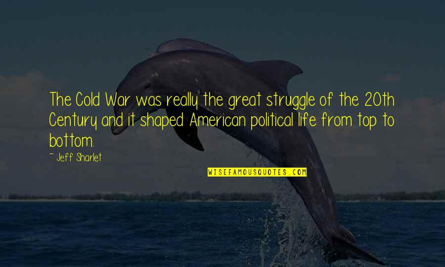 Was'nt Quotes By Jeff Sharlet: The Cold War was really the great struggle