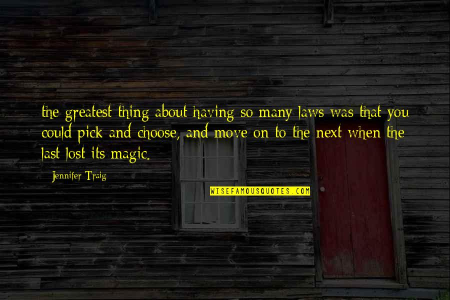 Was'nt Quotes By Jennifer Traig: the greatest thing about having so many laws