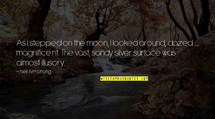Was'nt Quotes By Neil Armstrong: As I stepped on the moon, I looked