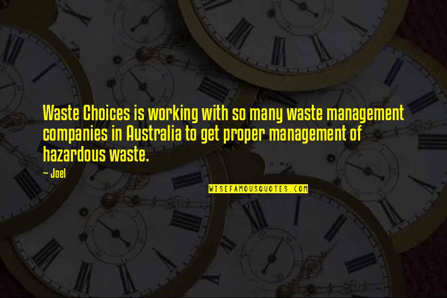 Waste Management Quotes By Joel: Waste Choices is working with so many waste