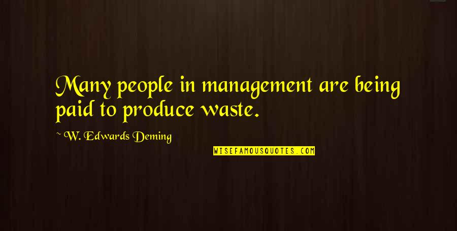 Waste Management Quotes By W. Edwards Deming: Many people in management are being paid to