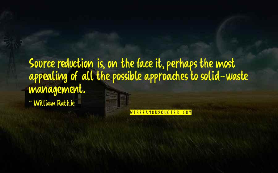 Waste Management Quotes By William Rathje: Source reduction is, on the face it, perhaps