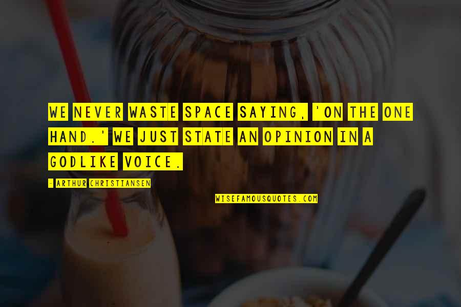Waste Of Space Quotes By Arthur Christiansen: We never waste space saying, 'On the one