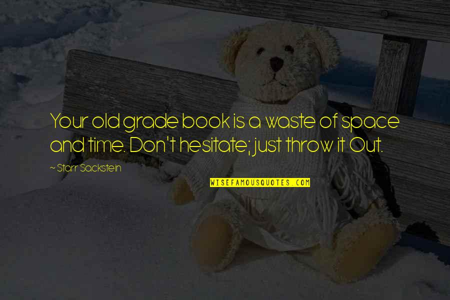 Waste Of Space Quotes By Starr Sackstein: Your old grade book is a waste of