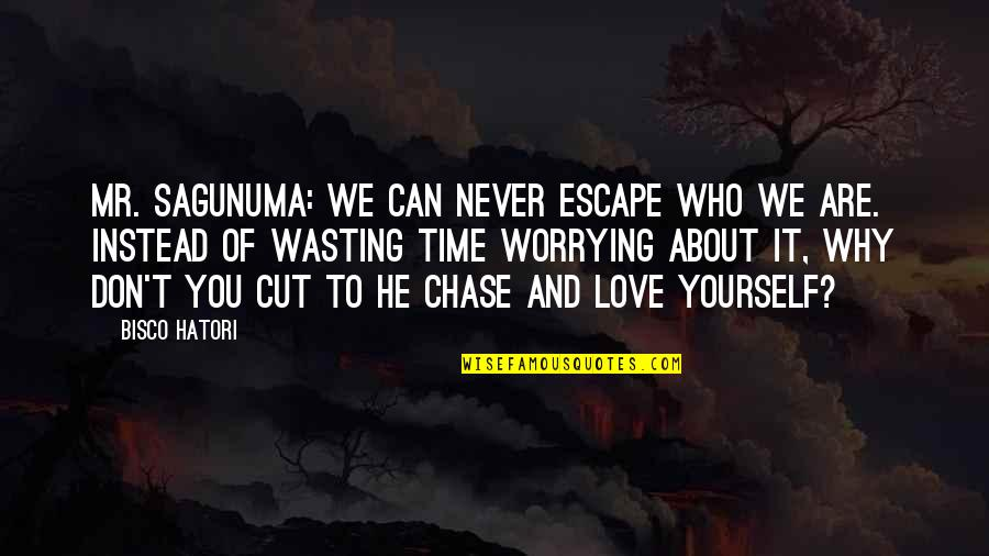Wasting Time In Love Quotes By Bisco Hatori: Mr. Sagunuma: We can never escape who we