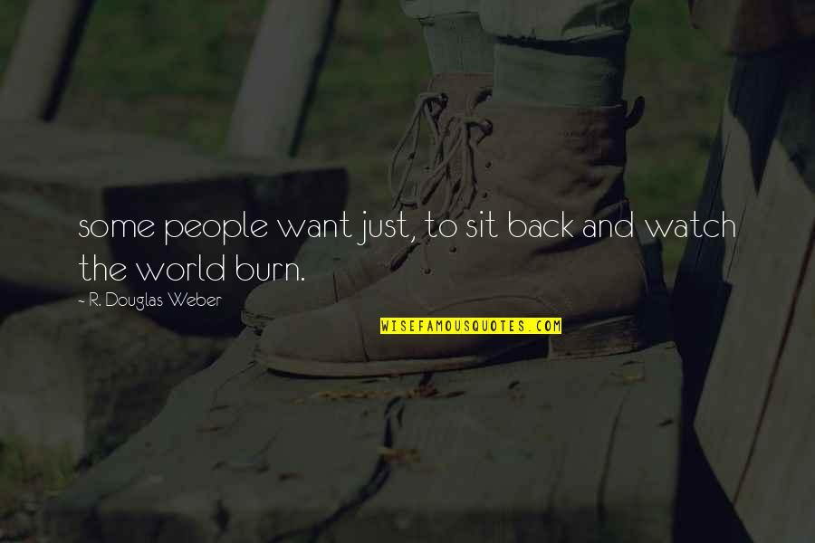 Watch It Burn Quotes Top 38 Famous Quotes About Watch It Burn