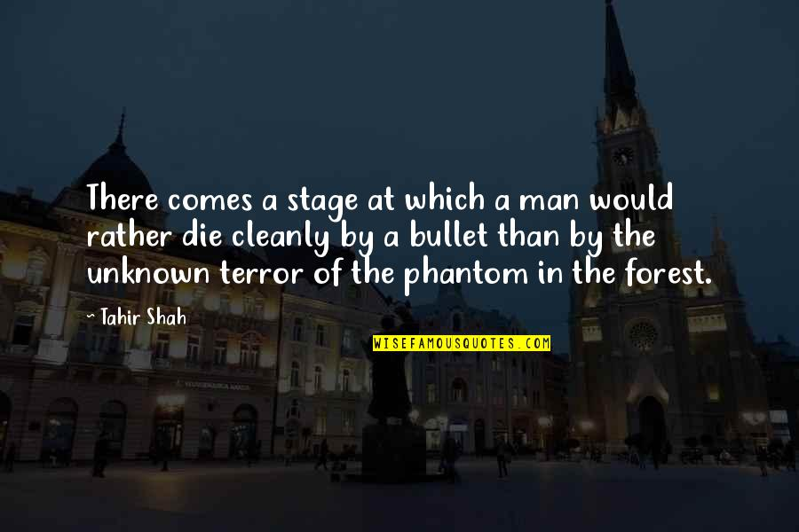 Watch Out Your Mouth Quotes By Tahir Shah: There comes a stage at which a man