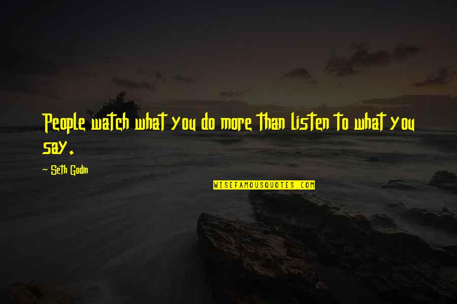 Watch What You Say And Do Quotes Top 24 Famous Quotes About Watch