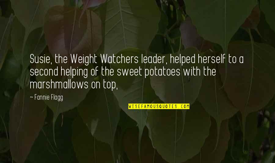 Watchers Quotes By Fannie Flagg: Susie, the Weight Watchers leader, helped herself to