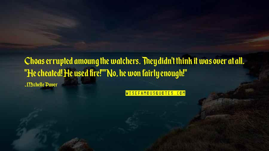 Watchers Quotes By Michelle Paver: Choas errupted amoung the watchers. They didn't think