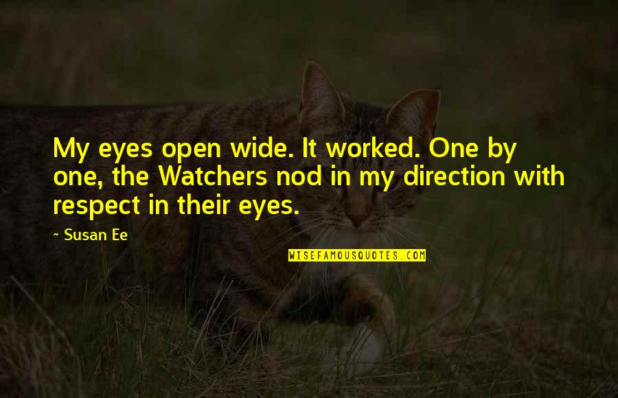 Watchers Quotes By Susan Ee: My eyes open wide. It worked. One by