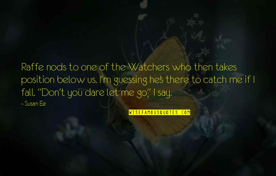 Watchers Quotes By Susan Ee: Raffe nods to one of the Watchers who