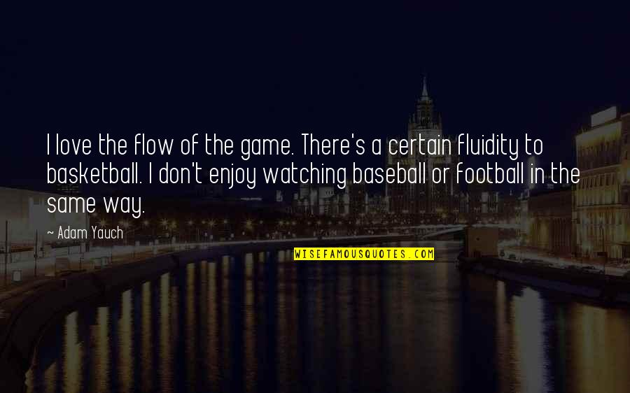 Watching Baseball Quotes By Adam Yauch: I love the flow of the game. There's