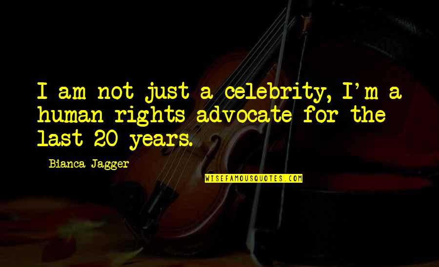 Water Bottle Pollution Quotes By Bianca Jagger: I am not just a celebrity, I'm a
