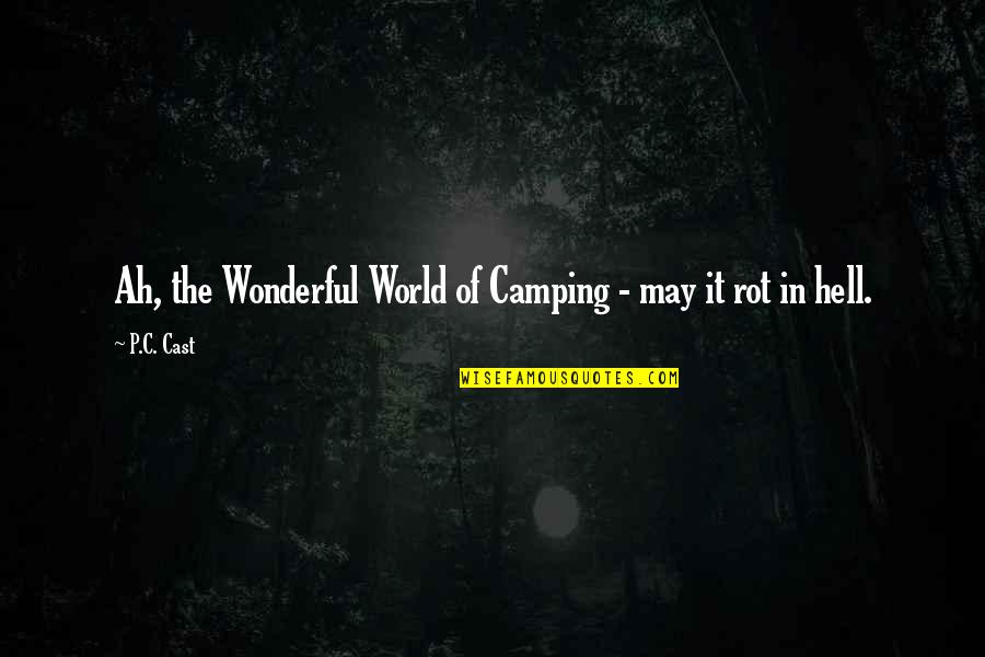 Water Crisis In Pakistan Quotes By P.C. Cast: Ah, the Wonderful World of Camping - may