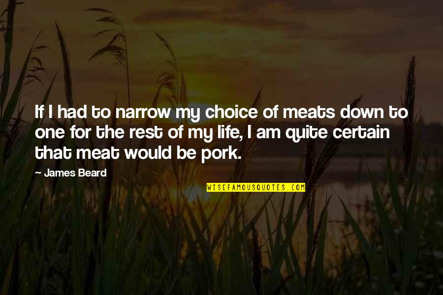 Water Nymphs Quotes By James Beard: If I had to narrow my choice of