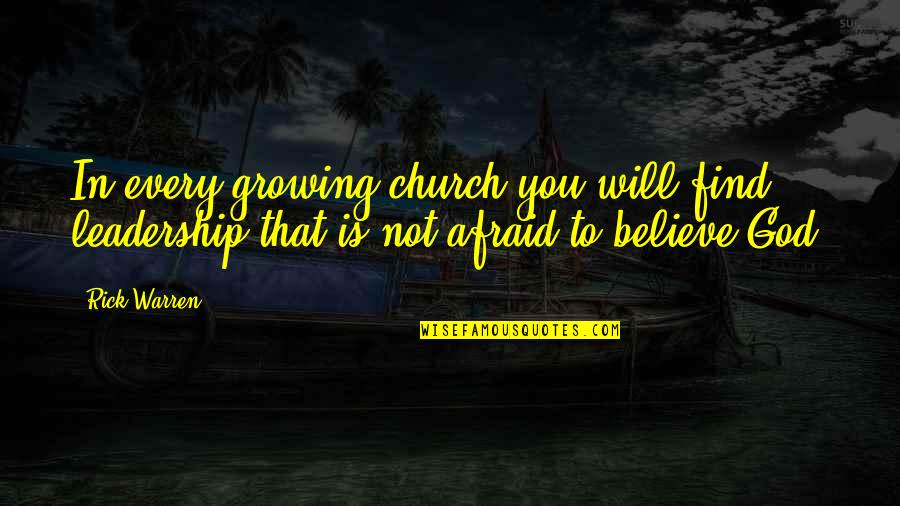 Water Nymphs Quotes By Rick Warren: In every growing church you will find leadership