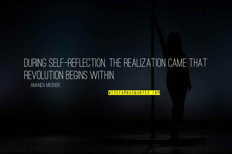 Water Polo Coach Quotes By Amanda Mosher: During self-reflection, the realization came that revolution begins