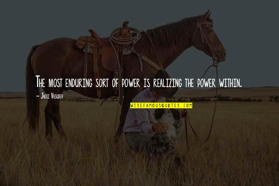Water Polo Coach Quotes By Jaggi Vasudev: The most enduring sort of power is realizing