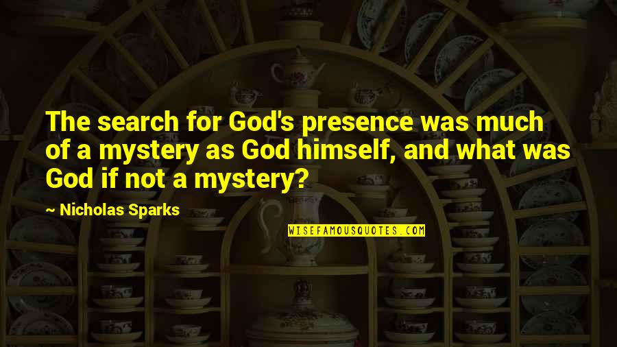 Water Polo Coach Quotes By Nicholas Sparks: The search for God's presence was much of