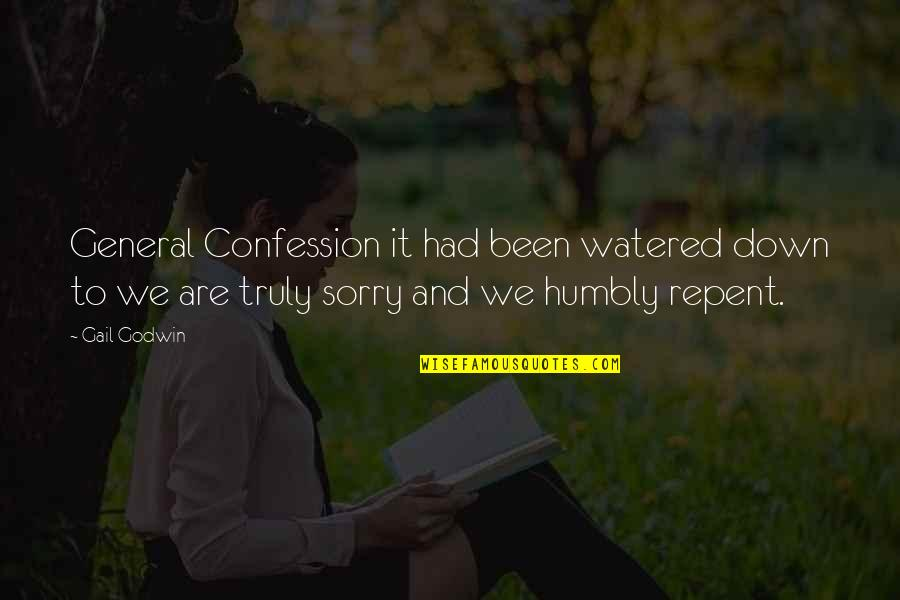 Watered Down Quotes By Gail Godwin: General Confession it had been watered down to
