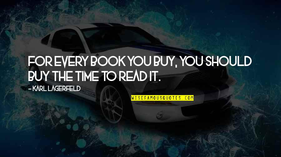 Watered Down Quotes By Karl Lagerfeld: For every book you buy, you should buy