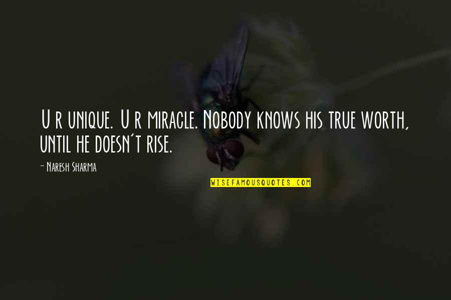 Watered Down Quotes By Naresh Sharma: U r unique. U r miracle. Nobody knows