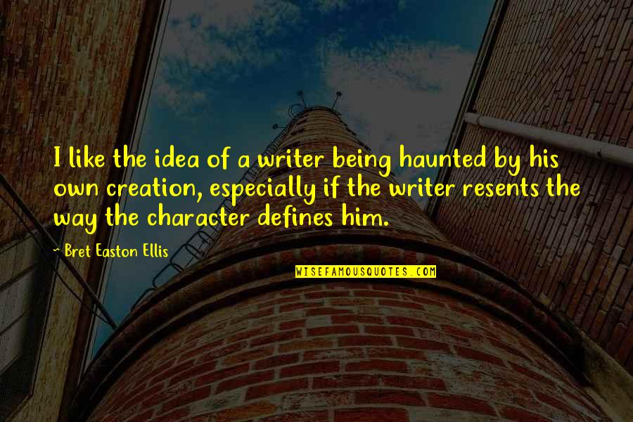 Wateringly Quotes By Bret Easton Ellis: I like the idea of a writer being