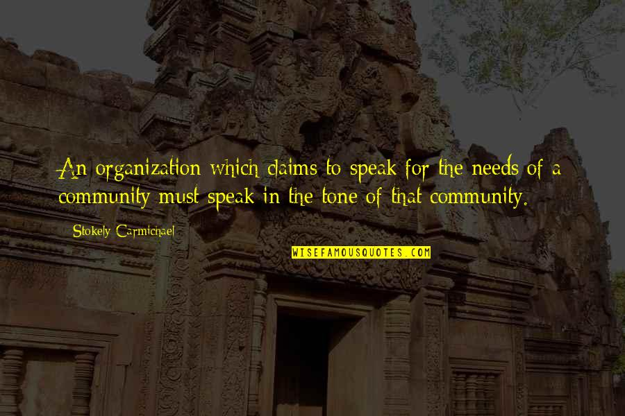 Wateringly Quotes By Stokely Carmichael: An organization which claims to speak for the