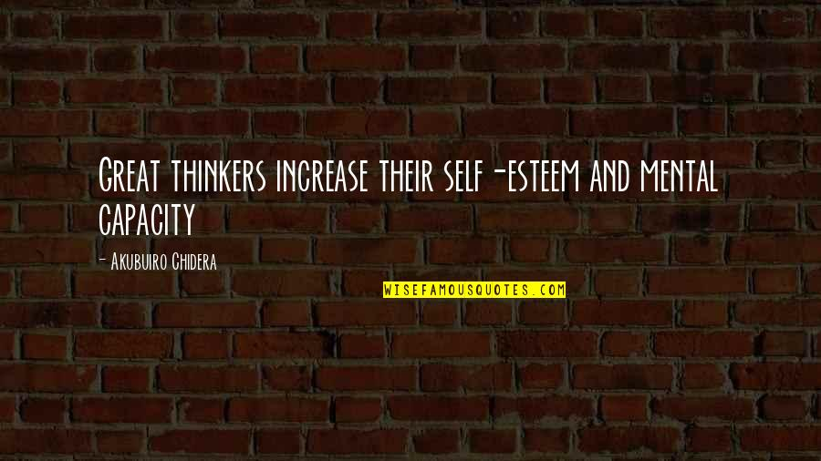 Waterspout Quotes By Akubuiro Chidera: Great thinkers increase their self-esteem and mental capacity