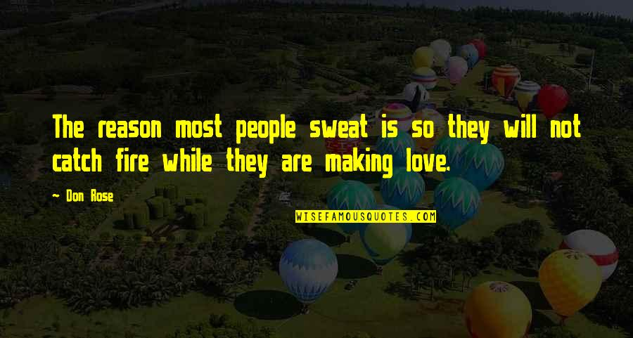 Waterspout Quotes By Don Rose: The reason most people sweat is so they