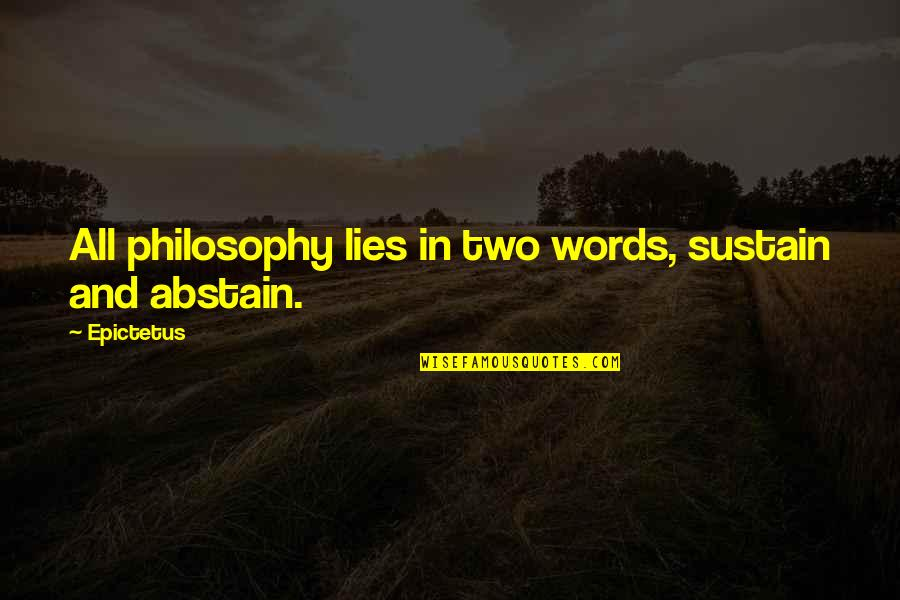 Waterspout Quotes By Epictetus: All philosophy lies in two words, sustain and