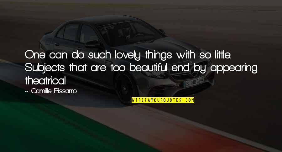 Wavelength Quotes By Camille Pissarro: One can do such lovely things with so