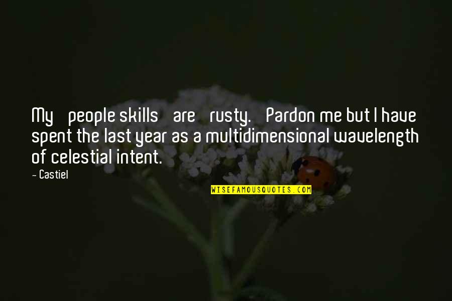 Wavelength Quotes By Castiel: My 'people skills' are 'rusty.' Pardon me but