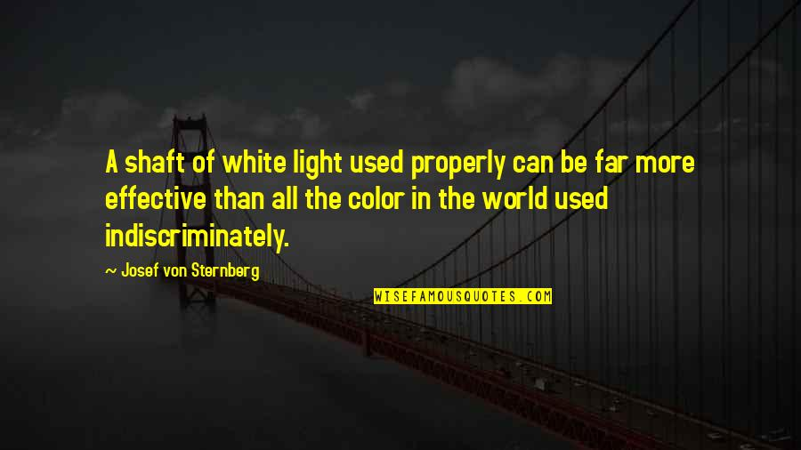 Wavelength Quotes By Josef Von Sternberg: A shaft of white light used properly can