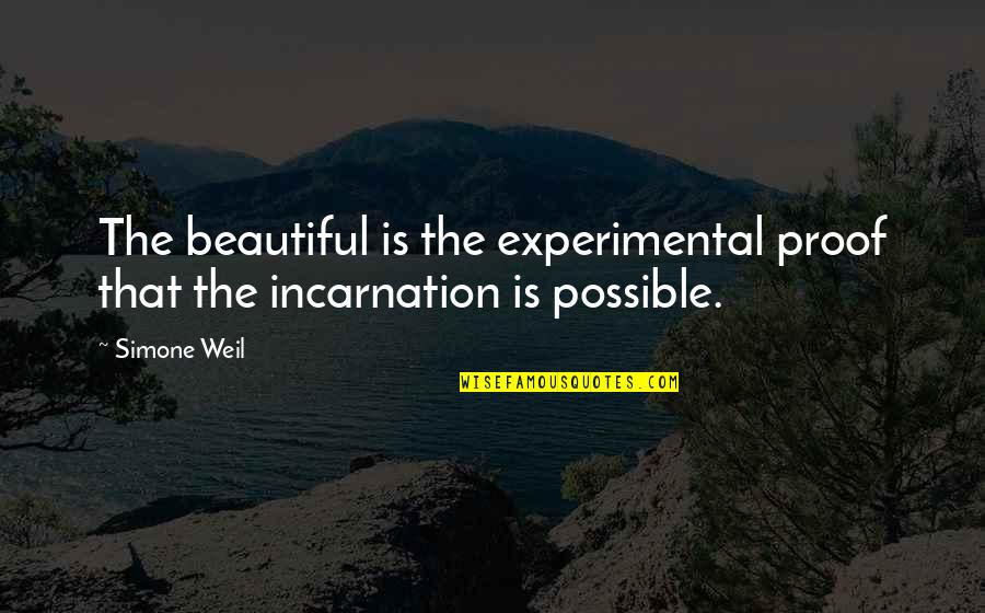 Wavelength Quotes By Simone Weil: The beautiful is the experimental proof that the