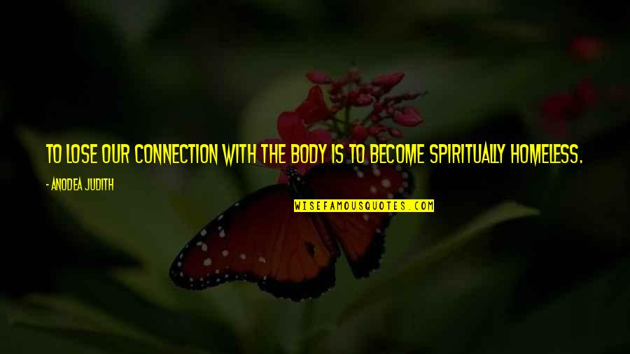 Waves And Life Quotes By Anodea Judith: To lose our connection with the body is