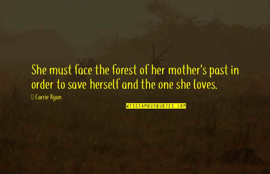 Waves And Life Quotes By Carrie Ryan: She must face the forest of her mother's