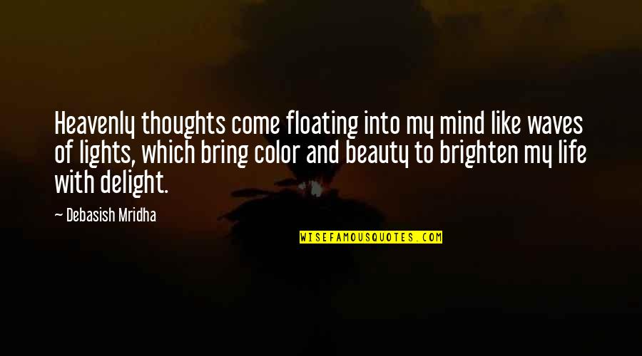 Waves And Love Quotes By Debasish Mridha: Heavenly thoughts come floating into my mind like