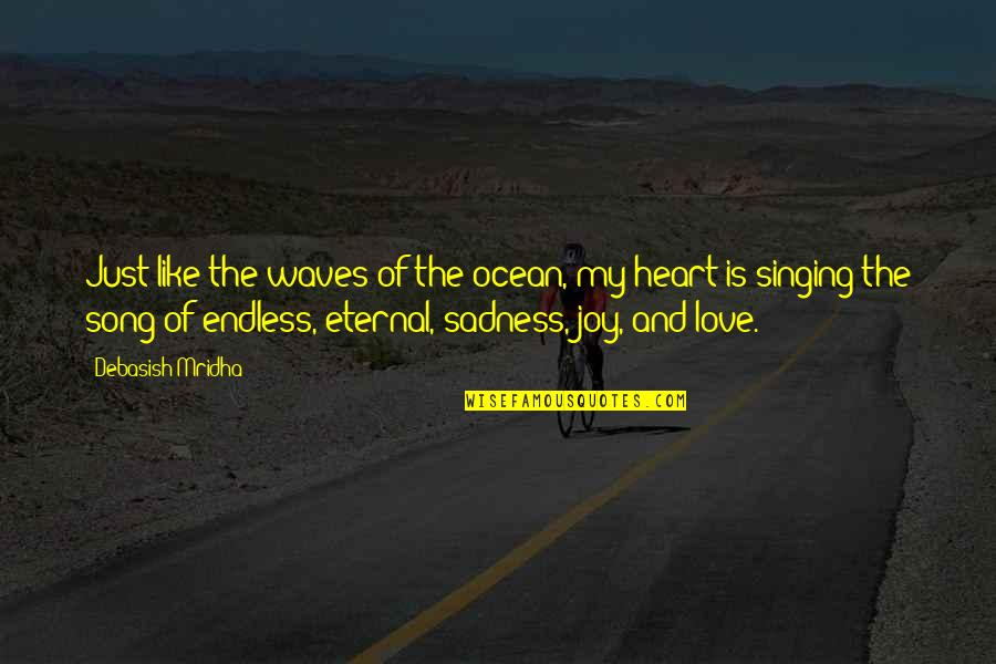 Waves And Love Quotes By Debasish Mridha: Just like the waves of the ocean, my